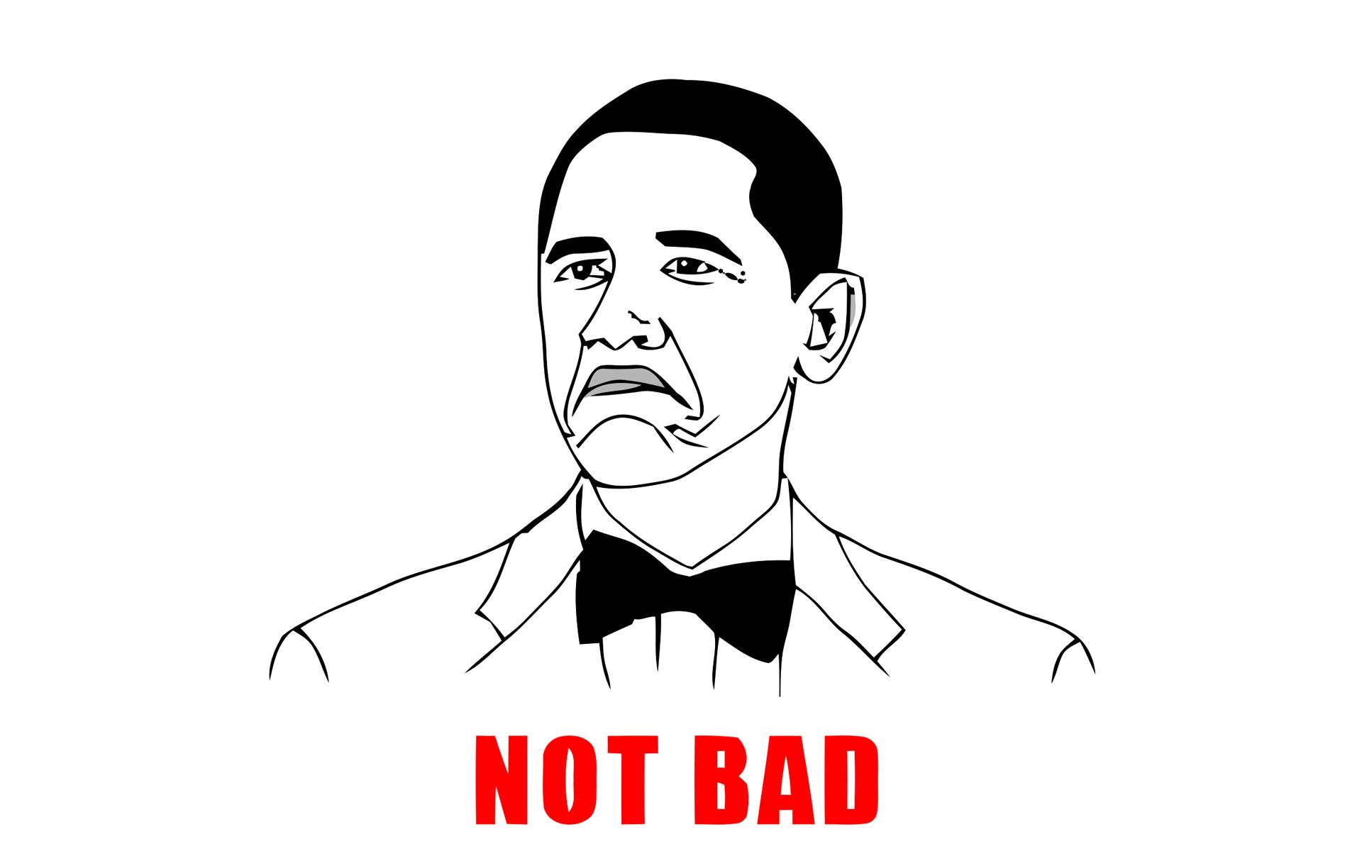 Obama 'Not Bad' meme